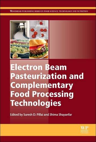 Electron Beam Pasteurization and Complementary Food Processing Technologies (Woodhead Publishing Series in Food Science, Technology and Nutrition) (Electron Beam)