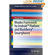 Rhodes Framework for Android™ Platform and BlackBerry® Smartphones (SpringerBriefs in Computer Science)