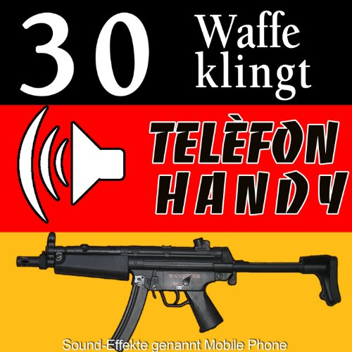 30 waffe klingt. Telèfon handy. Sound-effekte genannt Mobile Phone.