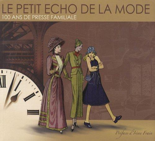 Le Petit Echo de la Mode : 100 ans de presse familiale par Jean-Claude Isard