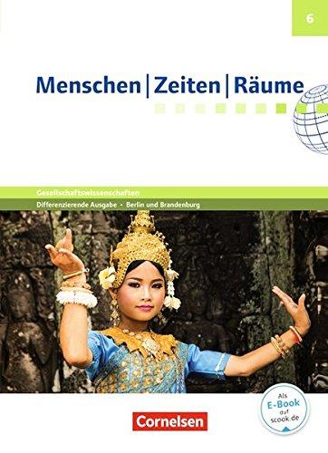 Menschen-Zeiten-Räume - Arbeitsbuch für Gesellschaftswissenschaften - Differenzierende Ausgabe Grundschule Berlin und Brandenburg: 6. Schuljahr - Schülerbuch