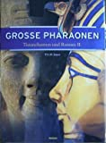 Grosse Pharaonen - Tutanchamun und Ramses II. - T. G. H. James
