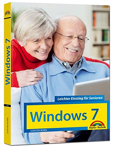 Windows 7 Leichter Einstieg für Senioren - Sehr verständlich, große Schrift, Schritt für Schritt erklärt