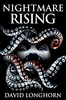 Nightmare Rising: Supernatural Suspense with Scary & Horrifying Monsters (Nightmare Series Book 6) by [Longhorn, David, Street, Scare]