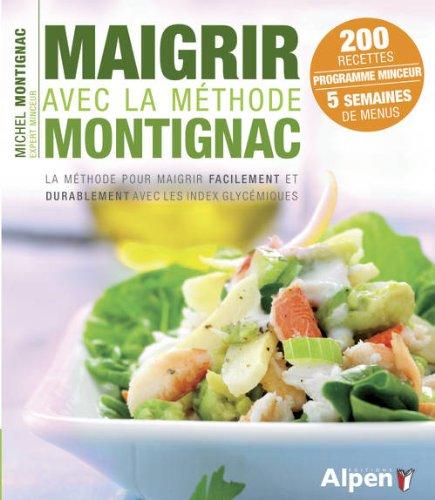 Maigrir avec la méthode Montignac par Michel Montignac