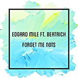 Forget Me Nots (feat. Beatrich)