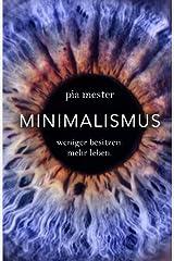 Minimalismus: Weniger besitzen. Mehr leben. Taschenbuch