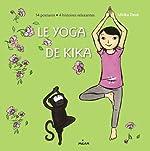 Le yoga de Kika d'Ulrika Dezé