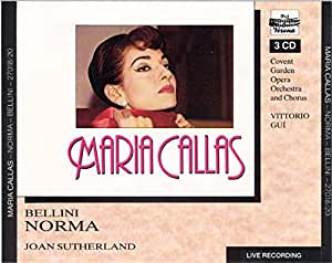 Bellini: Norma (recorded 1952 at Covent Garden) - Maria Callas, Vittorio Gui, Sutherland , Covent Garden Opera orchestra & Chorus [3CD Box Set] - verona