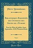 Telecharger Livres Bibliotheque Raisonnee Des Ouvrages Des Savans de l Europe Vol 3 Pour Les Mois de Juillet Aout Septembre 1729 Premiere Partie Classic Reprint (PDF,EPUB,MOBI) gratuits en Francaise