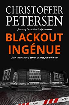 Blackout Ingénue: Detective Freja Hansen #2 by [Petersen, Christoffer]