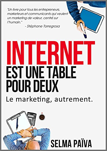 Internet est une table pour deux: Le marketing, autrement (French Edition)