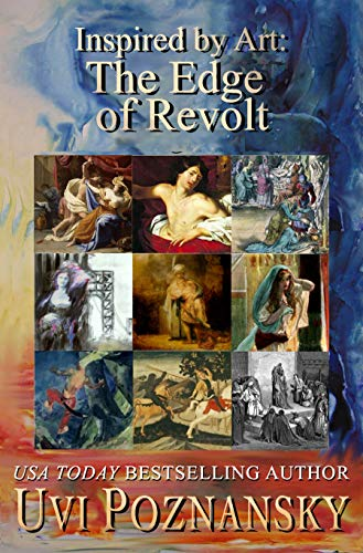 Inspired by Art: The Edge of Revolt (The David Chronicles Book 8) by Uvi Poznansky
