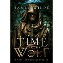 The Time of the Wolf: A Novel of Medieval England