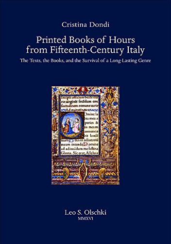 Printed Books of Hours from Fifteenth-Century Italy. The Texts, the Books, and the Survival of a Long-Lasting Genre (Biblioteca di bibliografia italiana) por Cristina Dondi