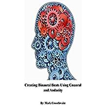 Creating Binaural Beats Using Gnaural and Audacity (English Edition)