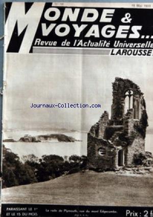 MONDE ET VOYAGES [No 58] du 15/05/1933 - LA RADE DE PLYMOUTH - LA NOUVELLE MARINE ALLEMANDE PAR CLERC-RAMPAL - M. DE TORO - TOURS PAR ROUGE - LES FLORALIES GANTOISESPAR DELCOURT - F. LOT - LA COUPE DE FRANCE PAR FREREJACQUES - DARTMOOR ET CORNWALL PAR DE BELLECHERE - LE GENERAL DUBOC - H. VOLKRNIGER - LE PROF. D'ARSONVAL PAR HESSE - ROMAN DE E. DE KEYNSER - SUMATRA