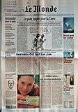 MONDE (LE) du 12/07/2000 - UN SOMMET POUR LA PAIX - LE PLAN JOSPIN POUR LA CORSE - BATEAUX - BREST MET LES VOILES - DIFFICILES ENTREES EN BOURSE - LA SOURIS DU PREMIER MINISTRE CONTRE LE MULOT DU PRESIDENT PAR PASCALE ROBERT-DIARD - CINEMA - L'AVENTURE D'ASSAYAS - ELF - L'OMBRE DE MITTERRAND - ANDRE TARALLO - L'AFFAIRE CAMUS - UNE INVENTION MEDIATIQUE ? PAR JOSYANE SAVIGNEAU - SERIES DE L'ETE - LA FRANCE A PIED - LES PERES DU MERIDIEN....