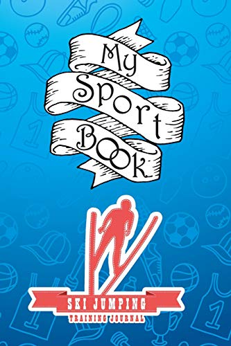My sport book - Ski Jumping training journal: 200 cream pages with 6