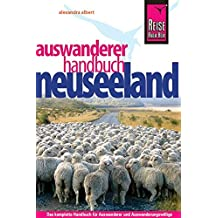 Reise Know-How Neuseeland Auswanderer-Handbuch: Ratgeber für den gesamten Auswanderungsprozess (Sachbuch)