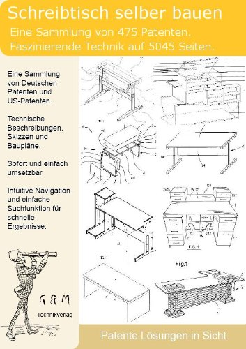 Schreibtisch selber bauen: 475 Patente zeigen wie!