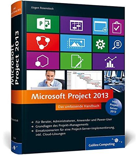 Microsoft Project 2013: Das umfassende Handbuch