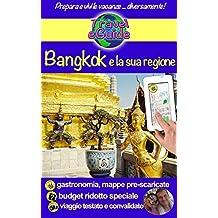 Bangkok e la sua regione: Visitate Bangkok e la regione di Ayuttaya, Ang Thong, Kanchanaburi, Lopburi e Nakhon Pathom! Gente cordiale, una cucina squisita ... da scoprire. (Travel eGuide city Vol. 2)