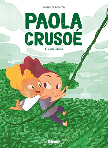 Paola Crusoé (3) : Jungle urbaine