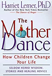 The Mother Dance: How Children Change Your Life by Harriet Lerner (1998-04-21)