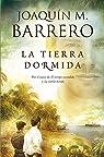 La tierra dormida par Joaquin M. Barrero