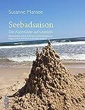 Seebadsaison: Die Kaiserbäder auf Usedom. Kontinuitäten und Brüche ihrer Entwicklung bis zur Gegenwart im historisch-kulturellen Kontext
