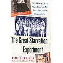 The Great Starvation Experiment: The Heroic Men Who Starved so That Millions Could Live (English Edition)