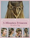 5-Minuten-Frisuren für jeden Tag - Victoria Posa