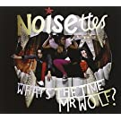 What's The Time, Mr. Wolf? by Noisettes (2013-05-03)