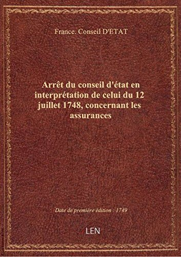 Arrêt du conseil d'état en interprétation de celui du 12 juillet 1748, concernant les assurances