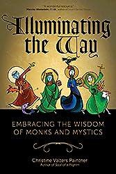 Illuminating the Way: Embracing the Wisdom of Monks and Mystics