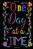 One Day at a Time: Relaxing Adult Coloring Book Gift Journal for Chemotherapy Patients to Relieve Chemo Treatment Side Effects|Stress|Positive ... & Patterns to color|Lined & Dotted Notebook