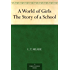 A World of Girls The Story of a School