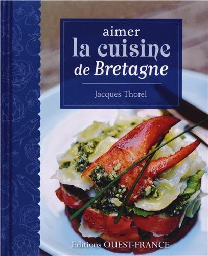 Aimer la cuisine de Bretagne par Jacques Thorel