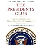 [ THE PRESIDENTS CLUB: INSIDE THE WORLD'S MOST EXCLUSIVE FRATERNITY ] by Gibbs, Nancy ( AUTHOR ) Feb-12-2013 [ Paperback ]