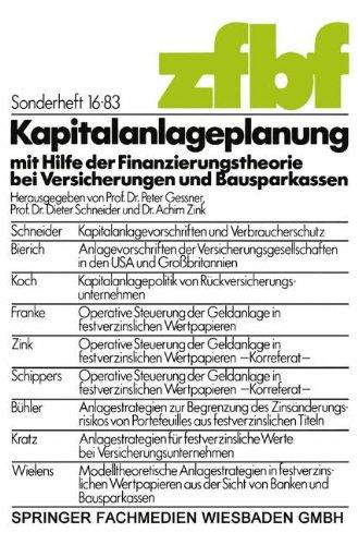 Kapitalanlageplanung mit Hilfe der Finanzierungstheorie bei Versicherungen und Bausparkassen (Schmalenbachs Zeitschrift für betriebswirtschaftliche Forschung - Sonderheft) (German Edition)