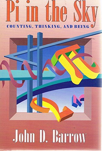 Pi in the Sky: Counting, Thinking and Being by John D. Barrow (1992-10-22)