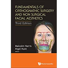 Fundamentals of Orthognathic Surgery and Non Surgical Facial Aesthetics (English Edition)