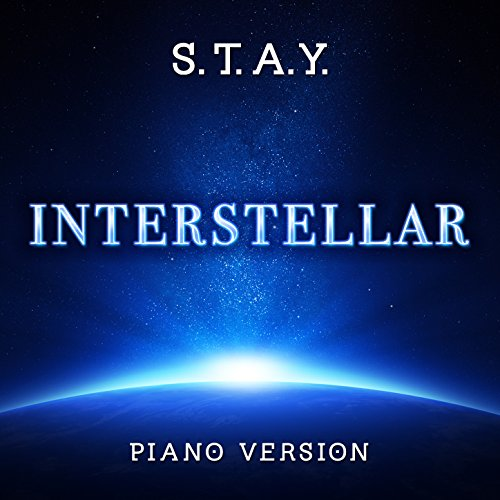 "S.T.A.Y. (From ""Interstellar"") [Piano Version]"