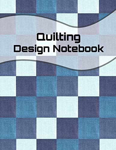 Quilting Design Notebook: Create Your Own Patterns, 1/4 inch grid paper, 100 pages, large 8.5x11 inches -