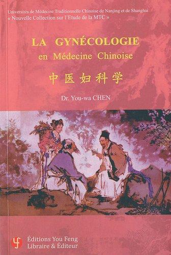 La gynécologie en médecine chinoise par You-wa Chen