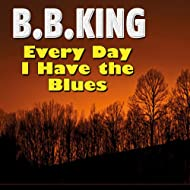 Every Day I Have the Blues (Some of His Greatest)