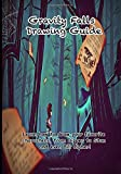 Gravity Falls Drawing Guide: Learn how to draw your favorite characters, from Dipper to Stan and even Bill Cipher! by Go With The Flo Publishing (2016-10-23)