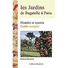 Les Jardins de Bagatelle à Paris: Histoire et secrets - Guide complet