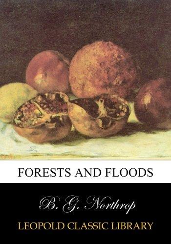 Forests and Floods por B. G. Northrop